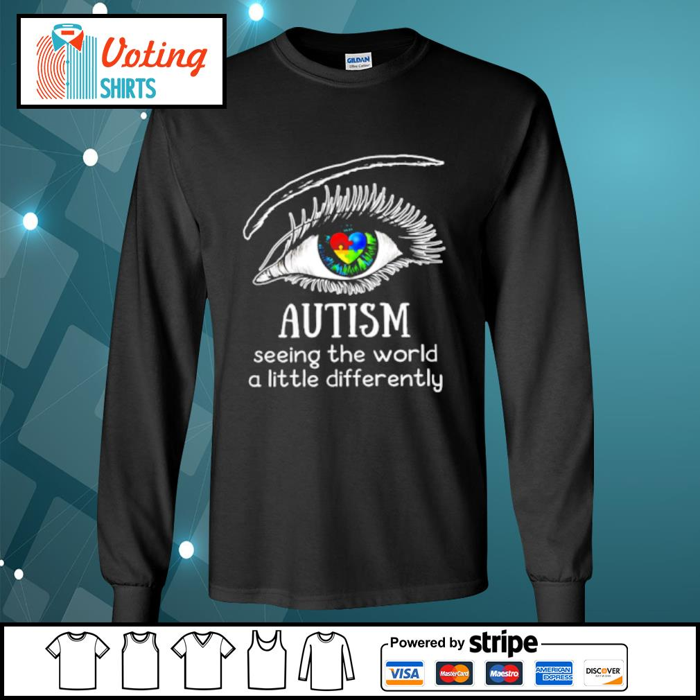 Eyes Autism seeing the world a little differently s longsleeve-tee