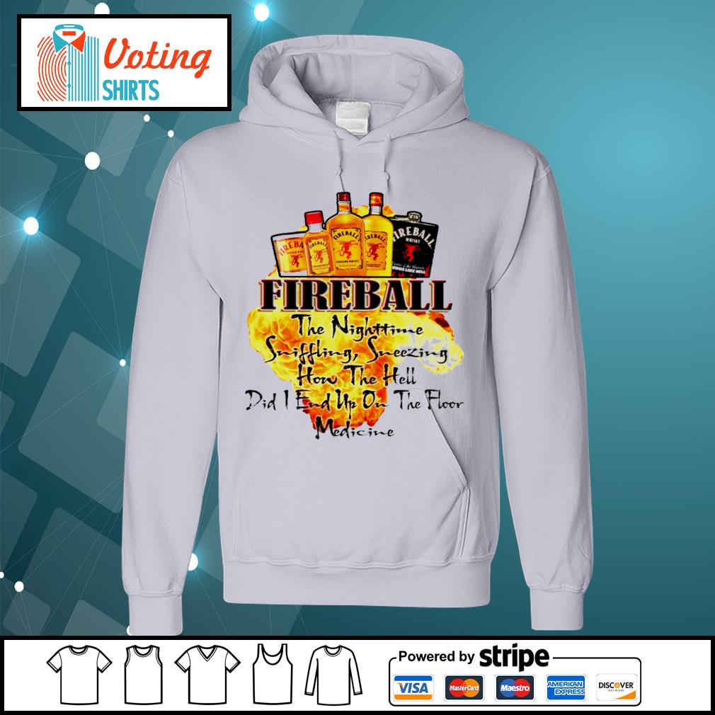 Fireball the Nighttime sniffling sneezing how the hell s hoodie