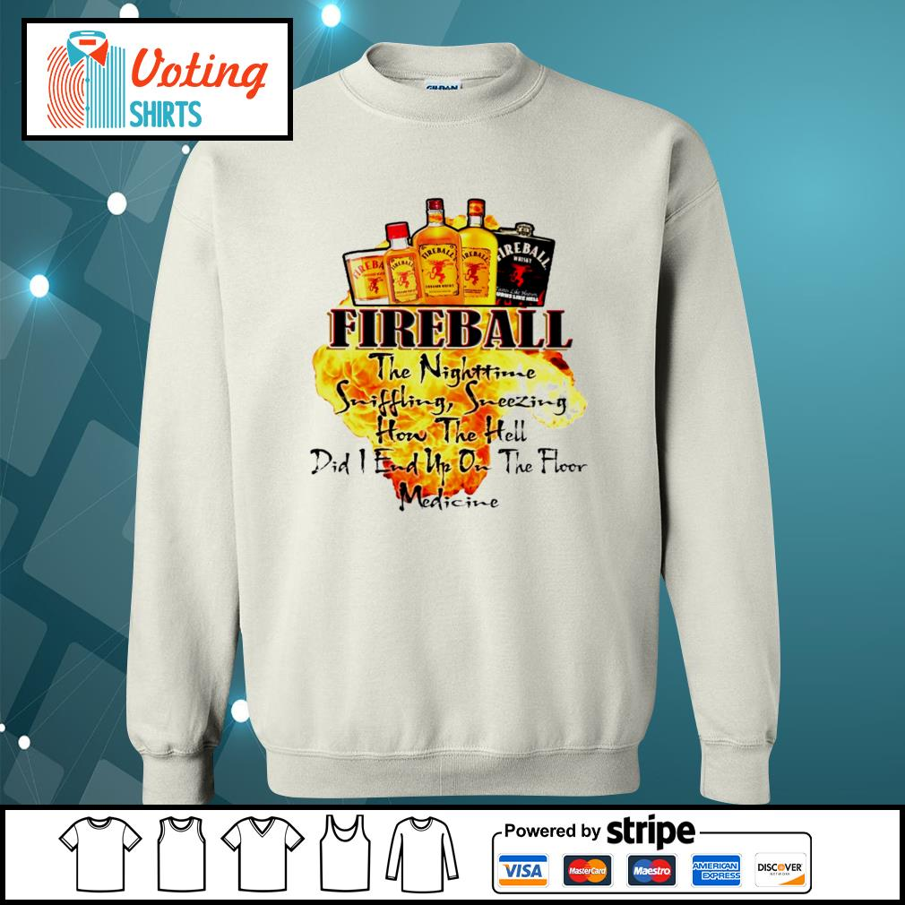 Fireball the Nighttime sniffling sneezing how the hell s sweater