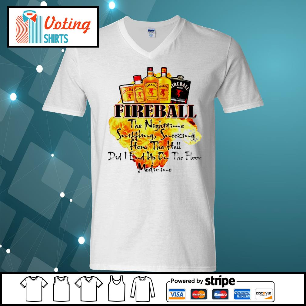 Fireball the Nighttime sniffling sneezing how the hell s v-neck-t-shirt