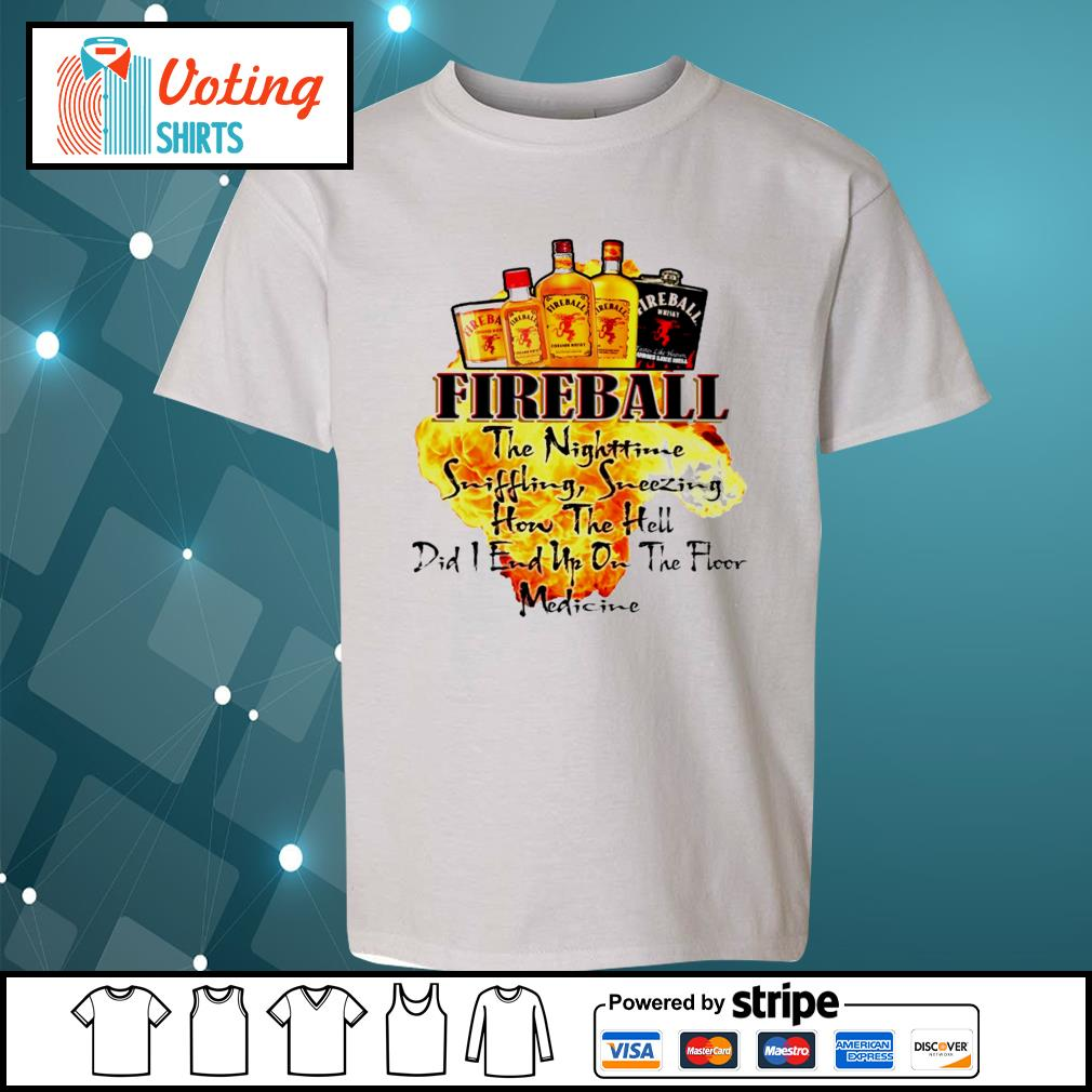 Fireball the Nighttime sniffling sneezing how the hell s youth-tee