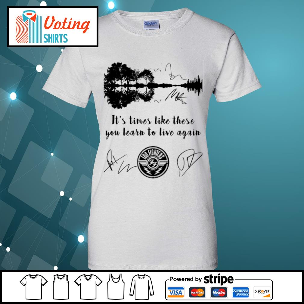 Foo Fighters it's times like these you learn to live again signatures s ladies-tee