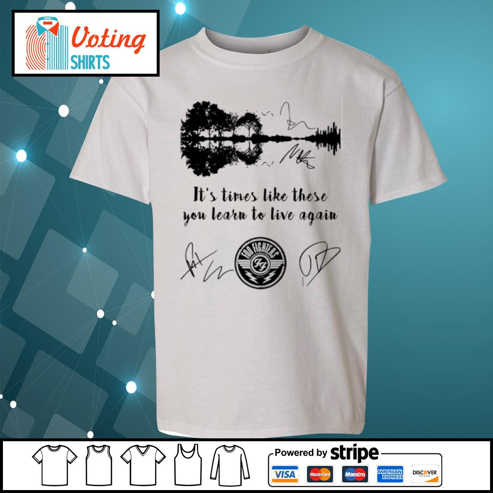 Foo Fighters it's times like these you learn to live again signatures s youth-tee