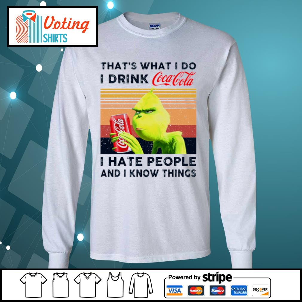 Grinch that_s what I do I drink Coca Cola I hate people and I know things vintage s longsleeve-tee