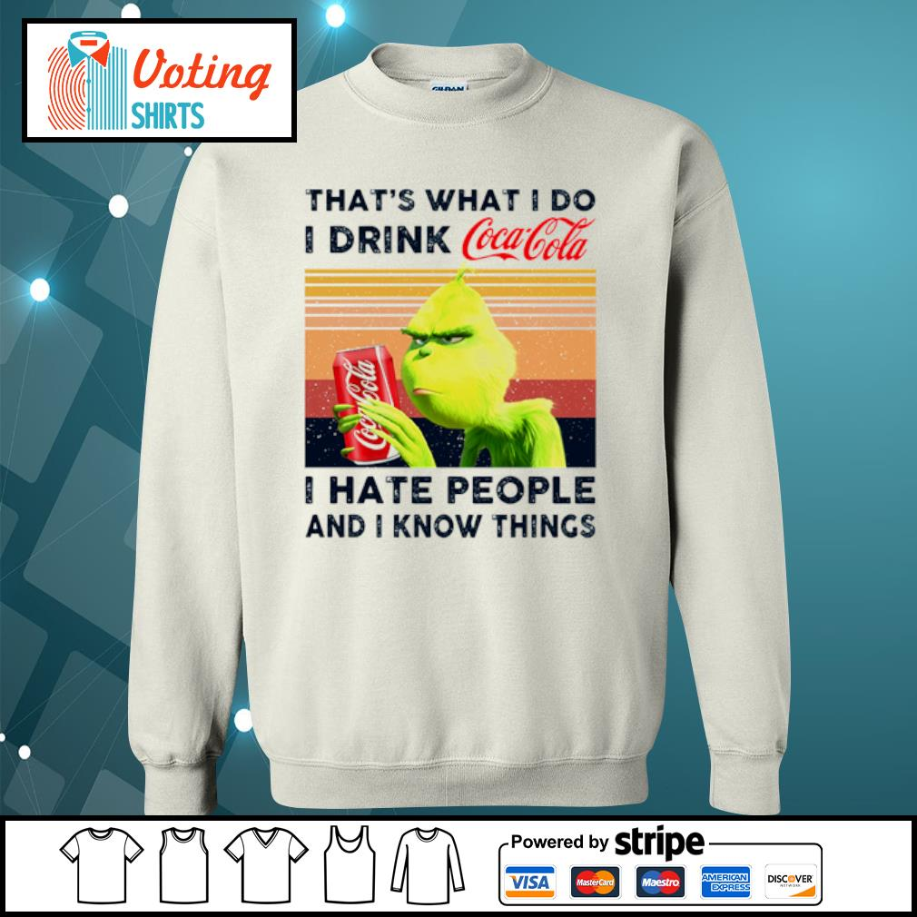 Grinch that_s what I do I drink Coca Cola I hate people and I know things vintage s sweater
