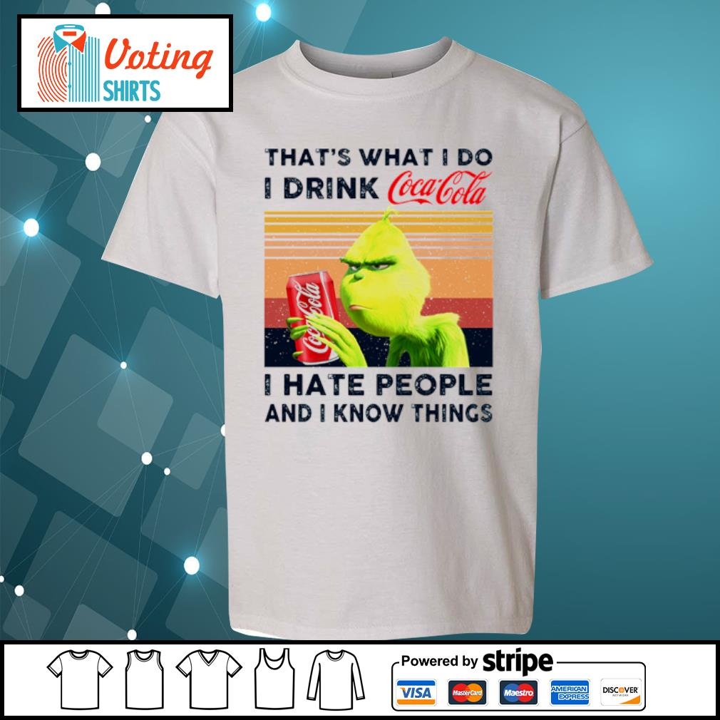 Grinch that_s what I do I drink Coca Cola I hate people and I know things vintage s youth-tee