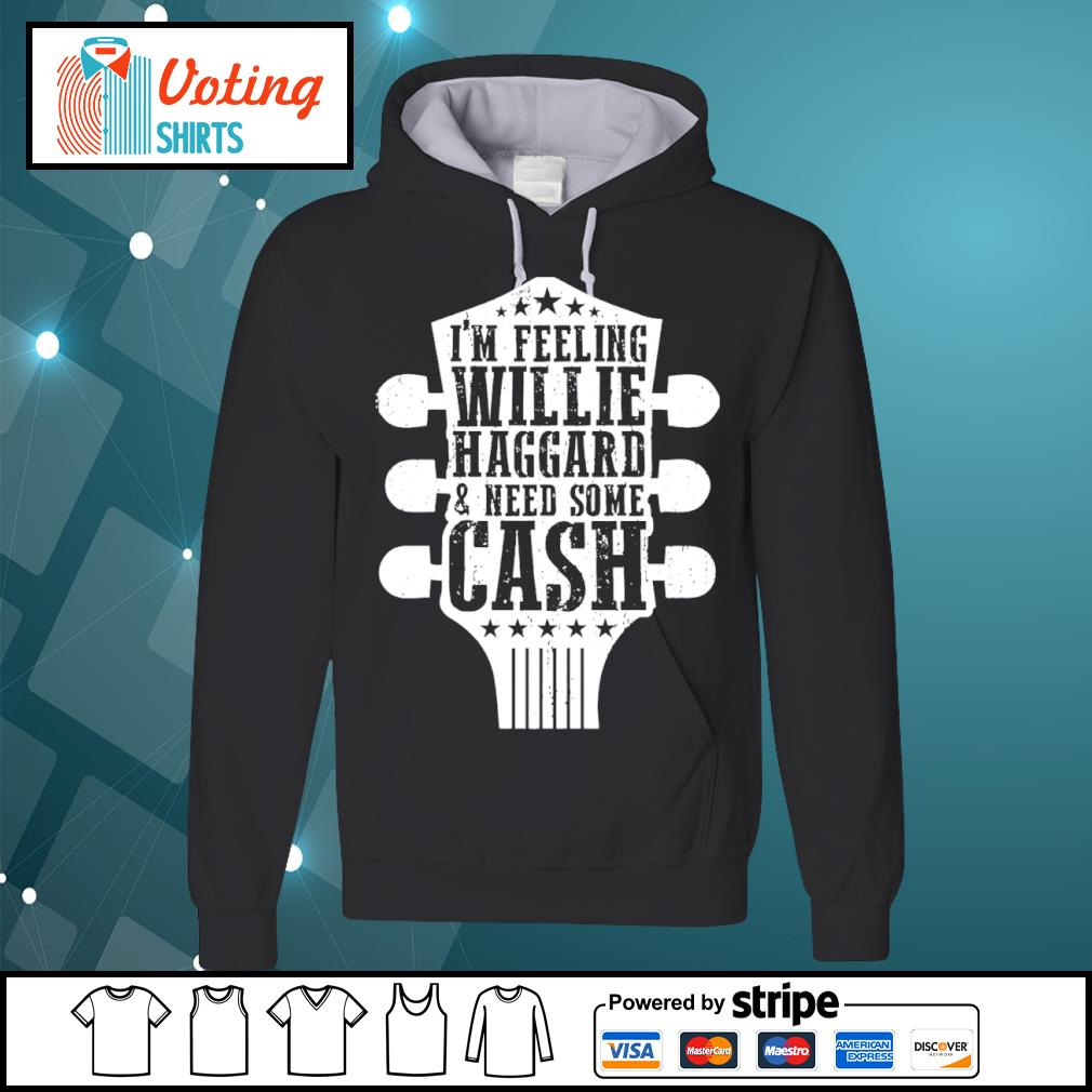 Guitar I'm feeling willie haggard and need some cash s hoodie