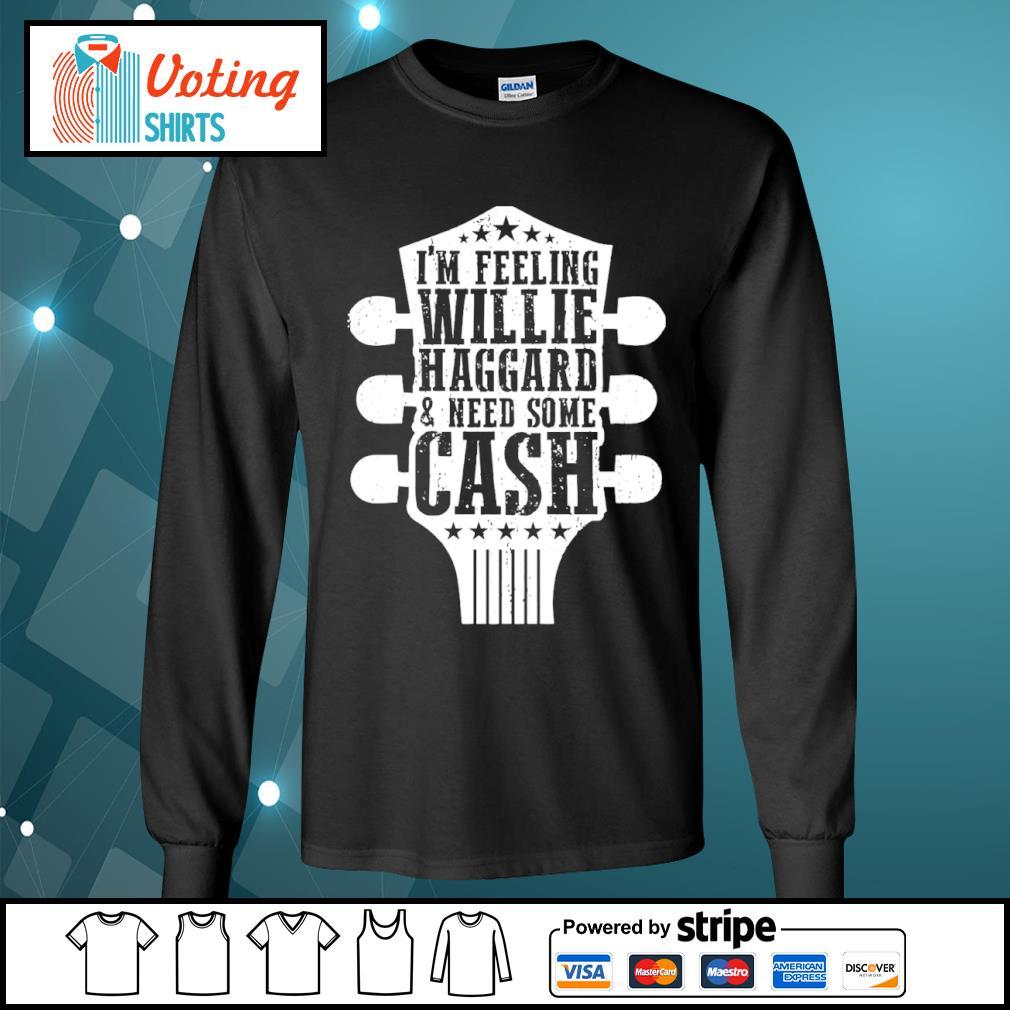 Guitar I'm feeling willie haggard and need some cash s longsleeve-tee