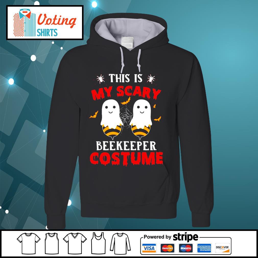 Halloween this is my scary beekeeper costume s hoodie