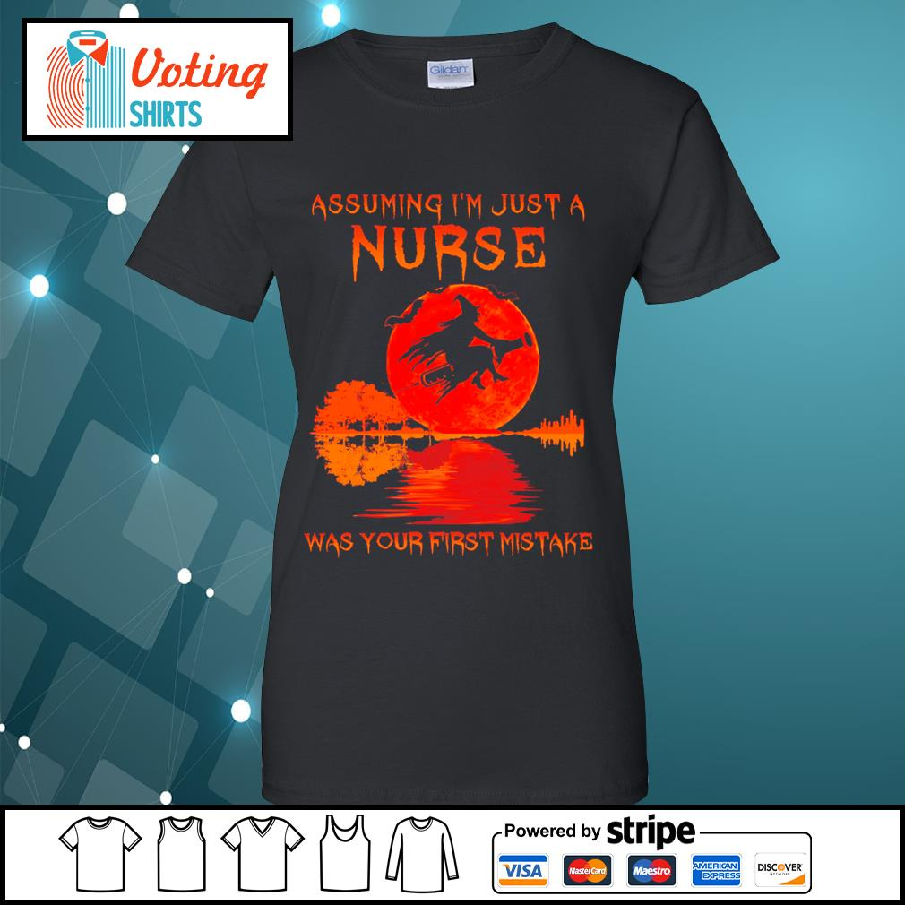 Halloween Witch assuming I_m just a nurse was your first mistake s ladies-tee