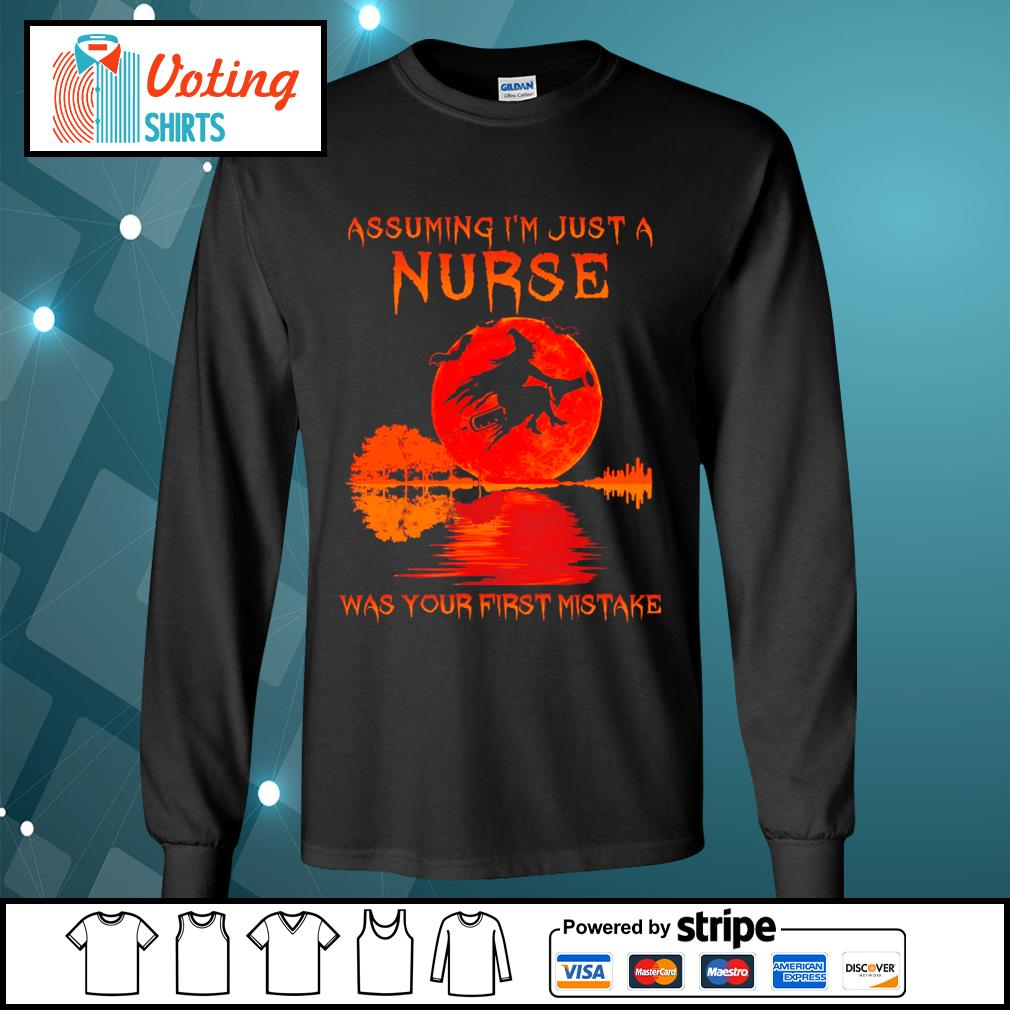 Halloween Witch assuming I_m just a nurse was your first mistake s longsleeve-tee