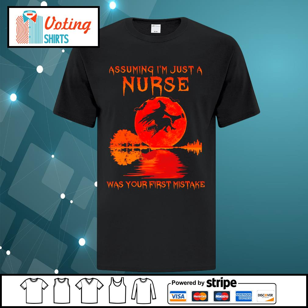 Halloween Witch assuming I_m just a nurse was your first mistake shirt