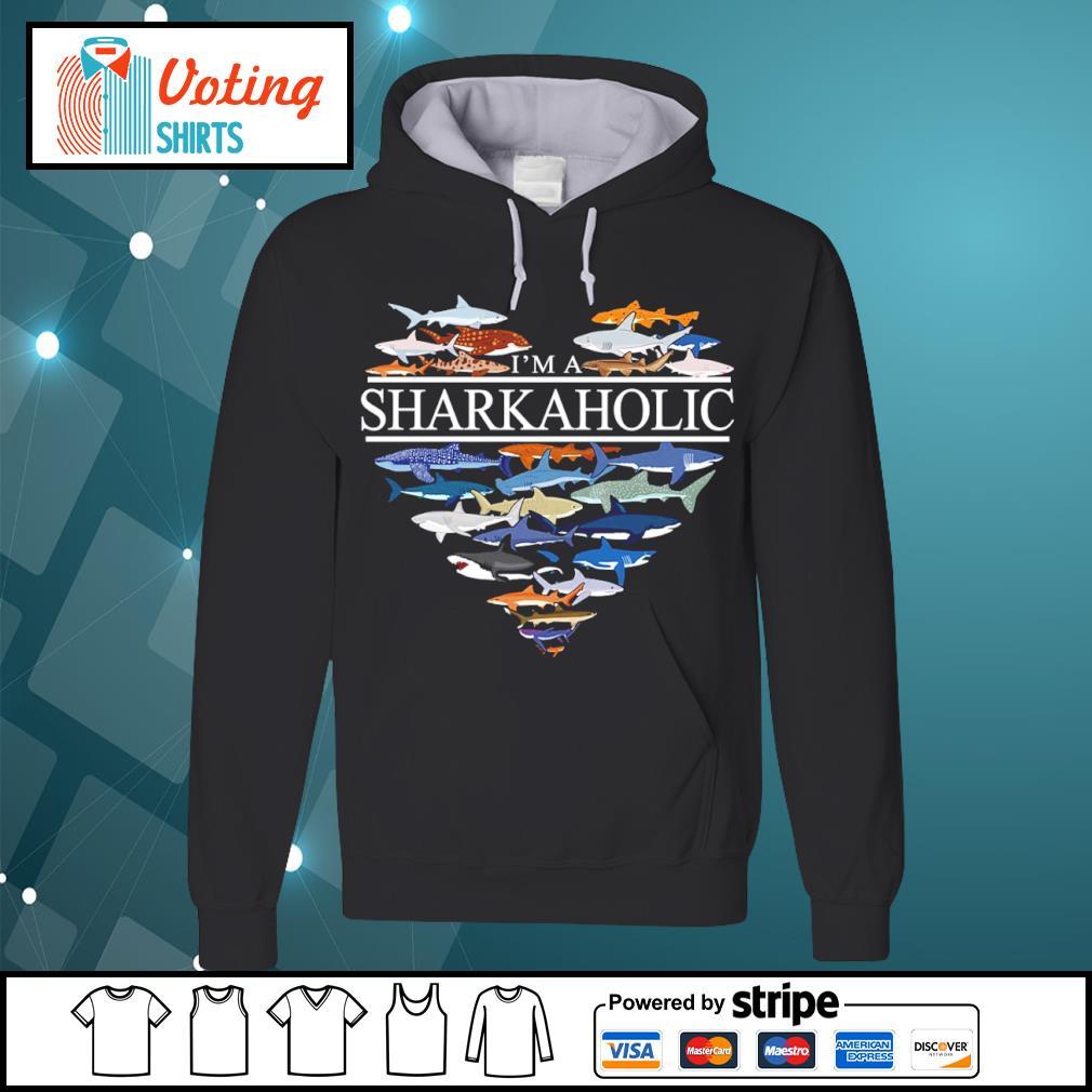 Heart love I'm a Sharkaholic s hoodie