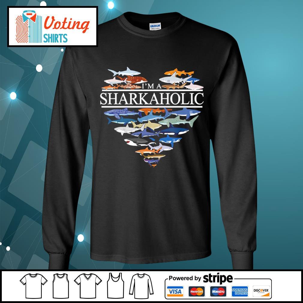 Heart love I'm a Sharkaholic s longsleeve-tee