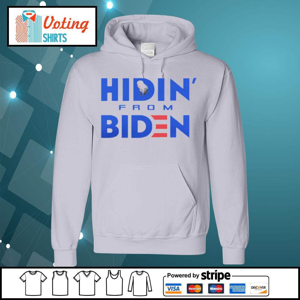 Hidin From Biden s hoodie