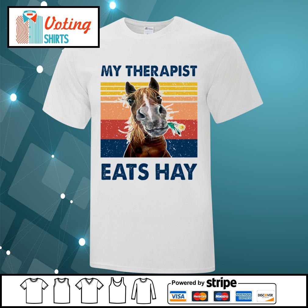 Horse my therapist eats hay vintage shirt