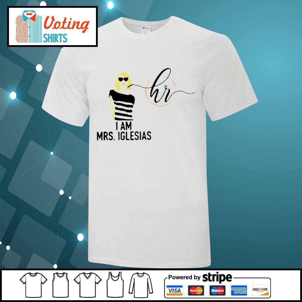 I am Mrs Iglesias shirt