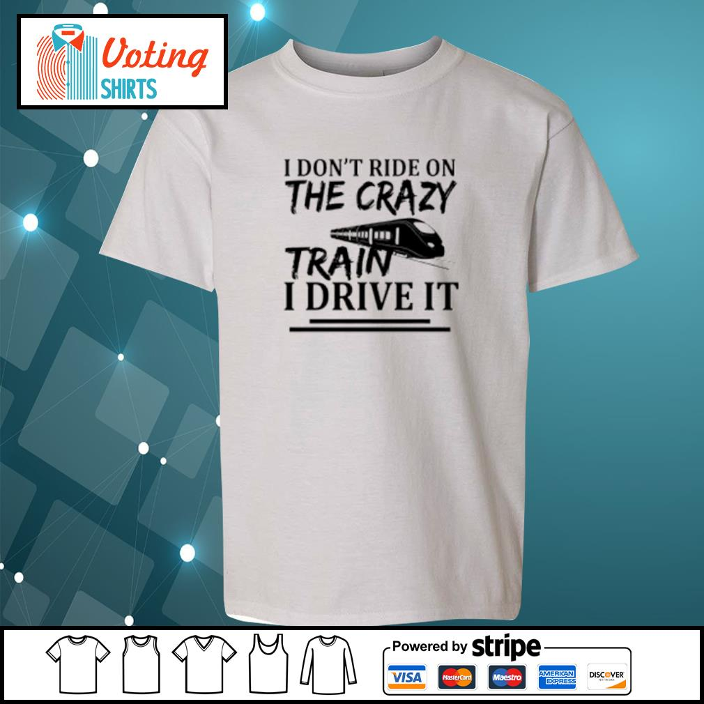 I don't ride on the crazy train I drive it s youth-tee