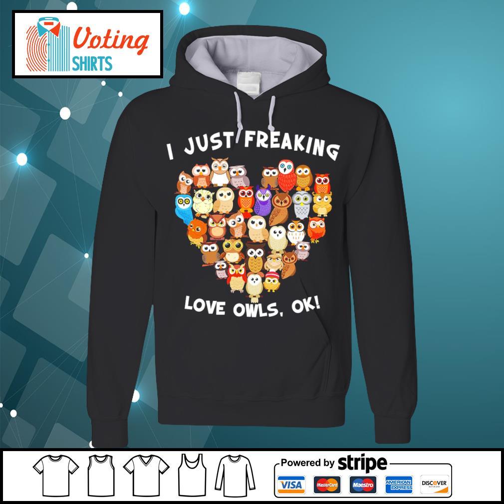 I just freaking love owls ok s hoodie