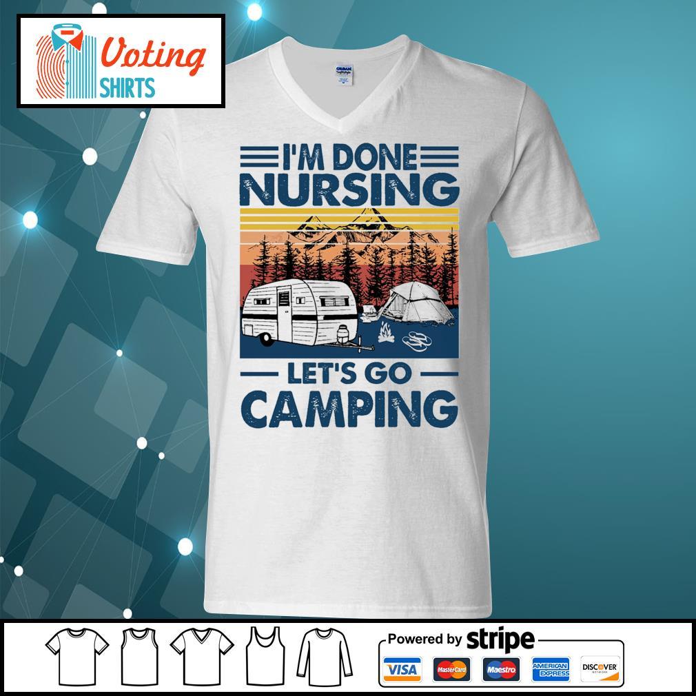 I'm done nursing let's go camping vintage s v-neck-t-shirt