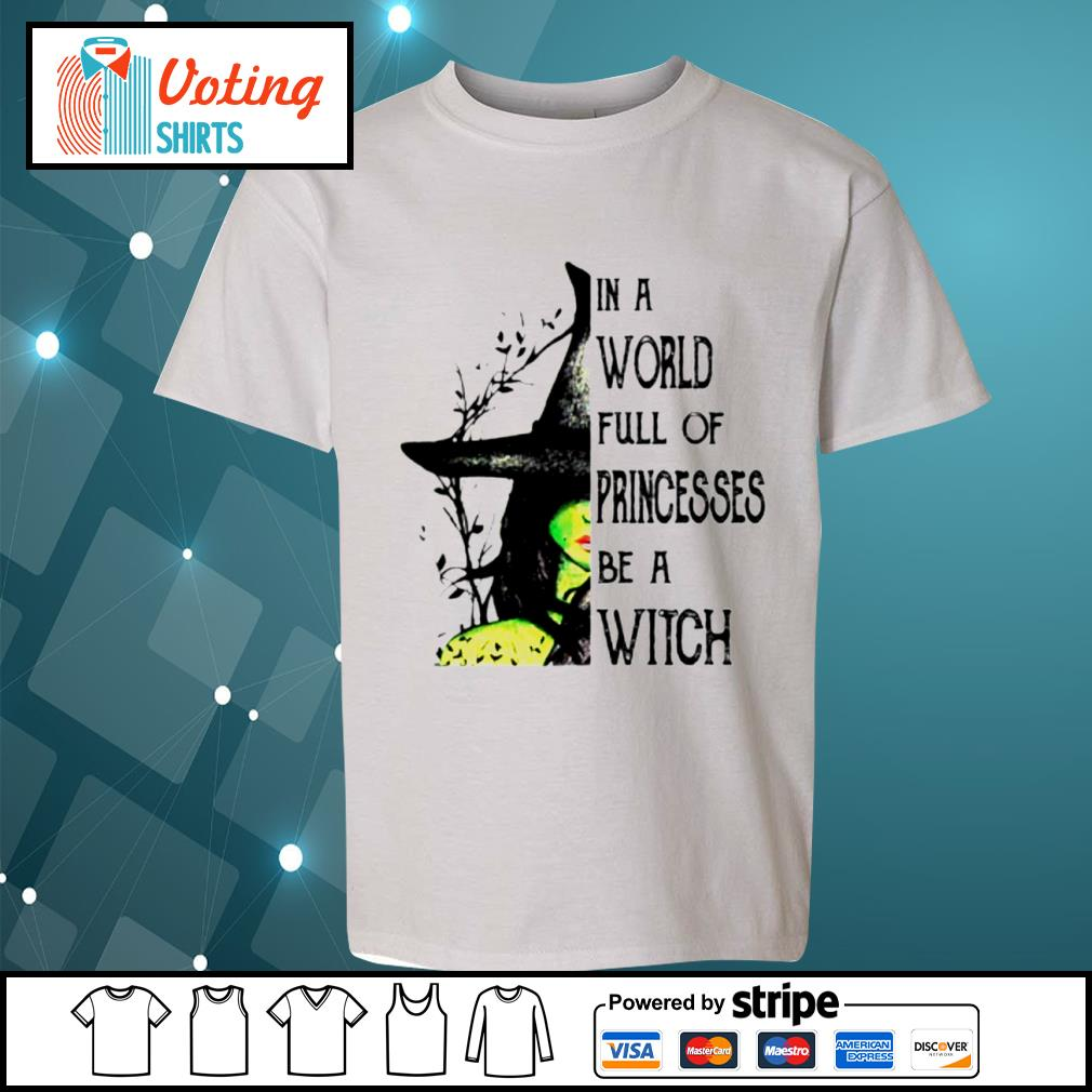 In a world full of princesses be a witch s youth-tee