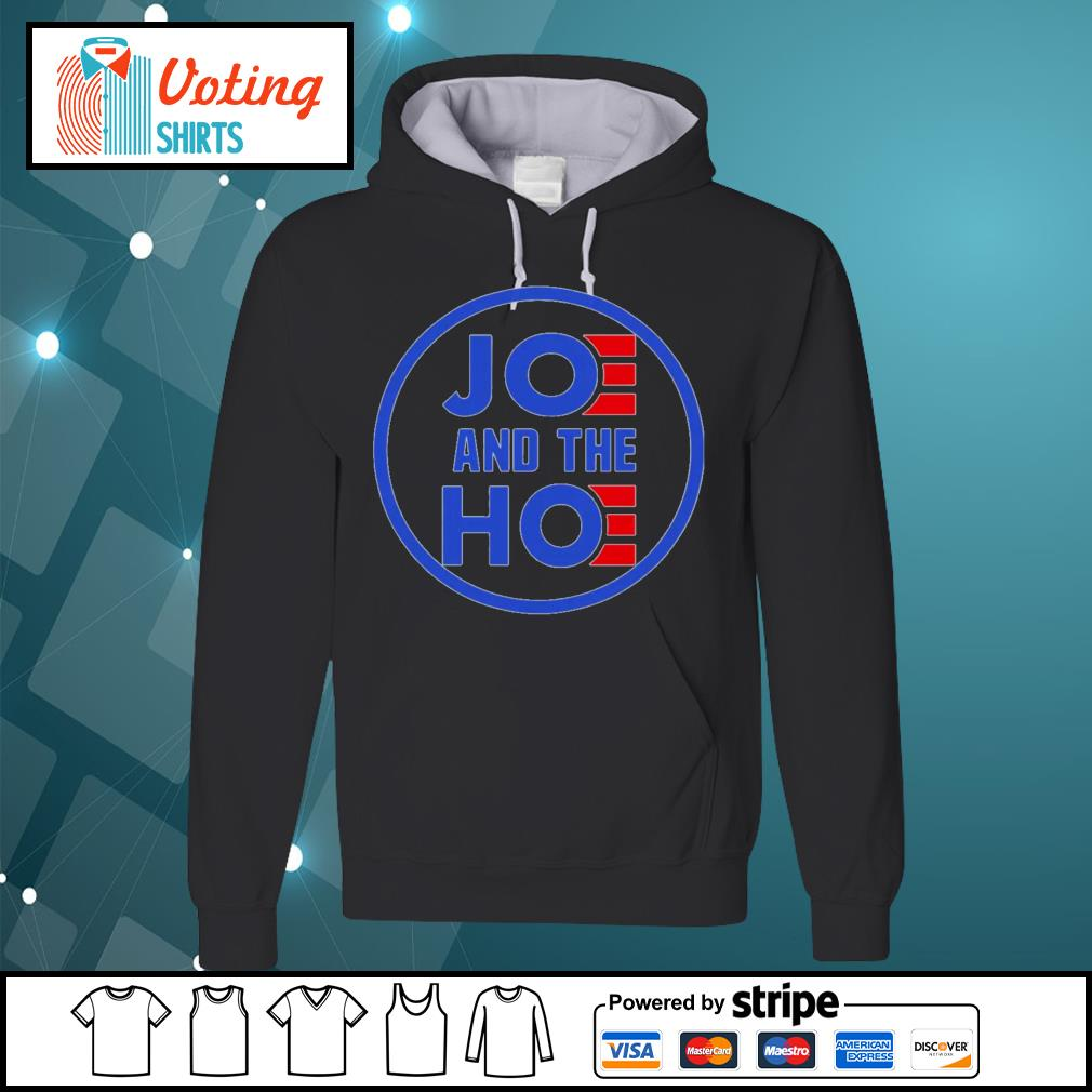 Joe and the Hoe s hoodie