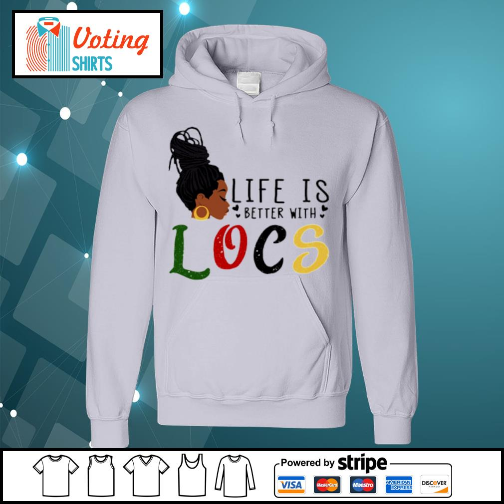 Life is better with Locs s hoodie