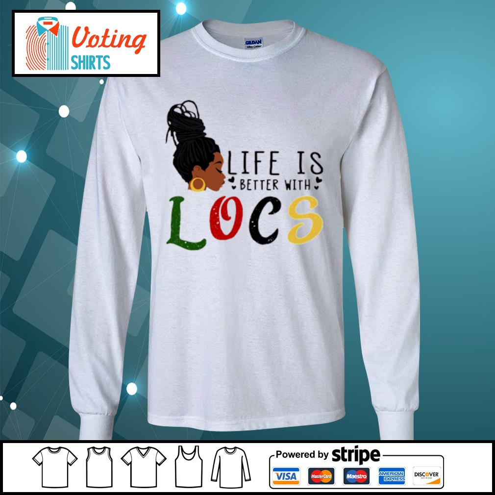 Life is better with Locs s longsleeve-tee