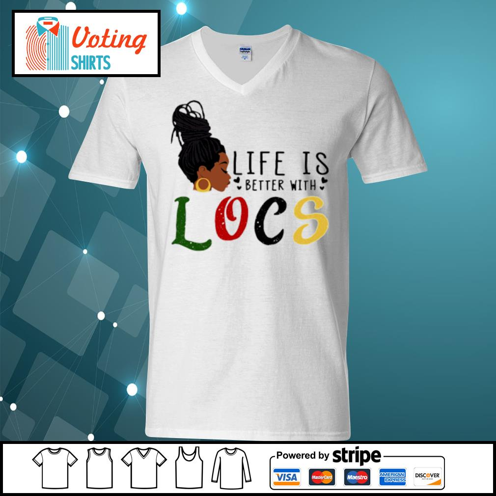 Life is better with Locs s v-neck-t-shirt