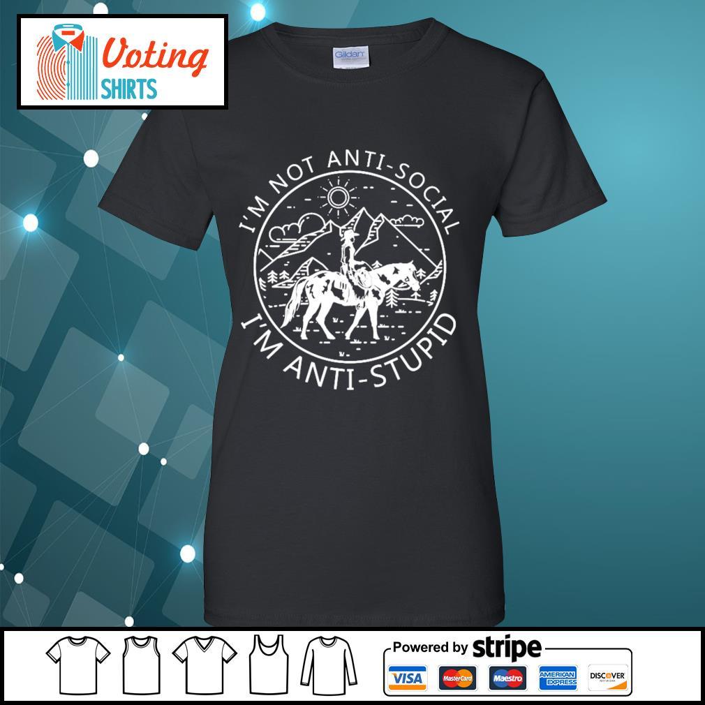 Riding horse I_m not anti-social I_m anti-stupid s ladies-tee