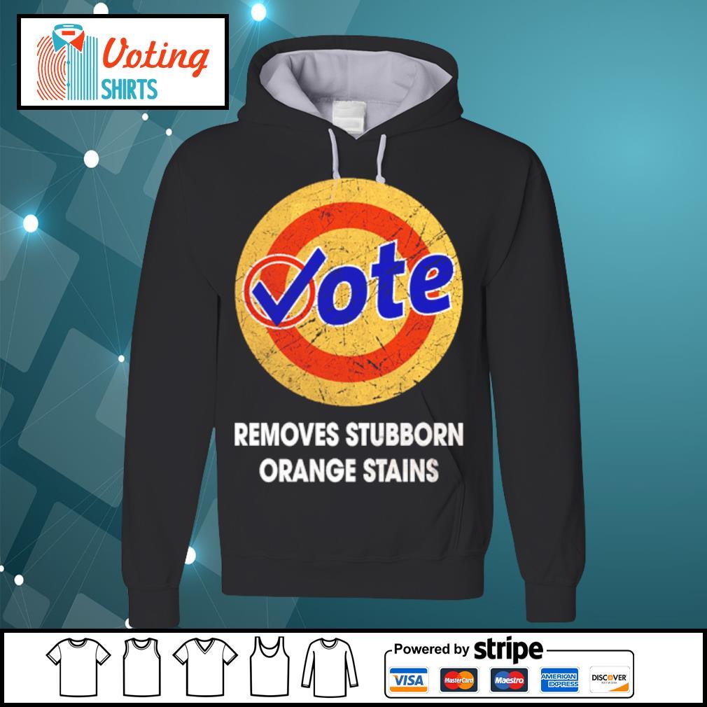 Vote removes stubborn orange stains s hoodie