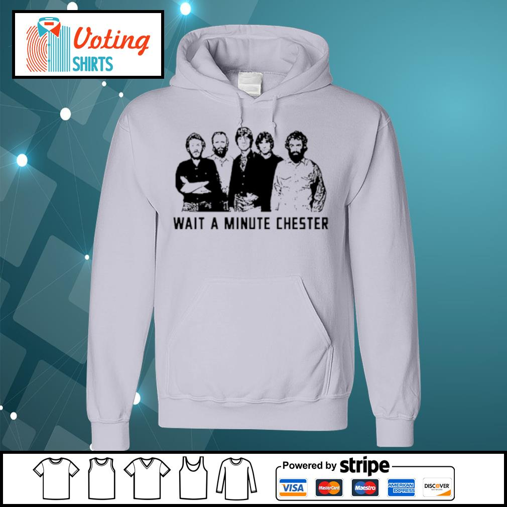 Wait a minute Chester s hoodie