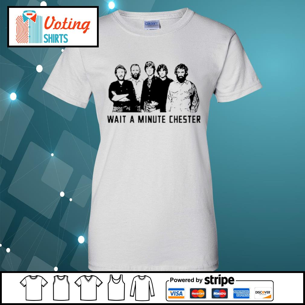 Wait a minute Chester s ladies-tee