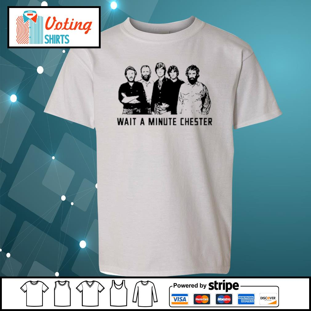 Wait a minute Chester s youth-tee