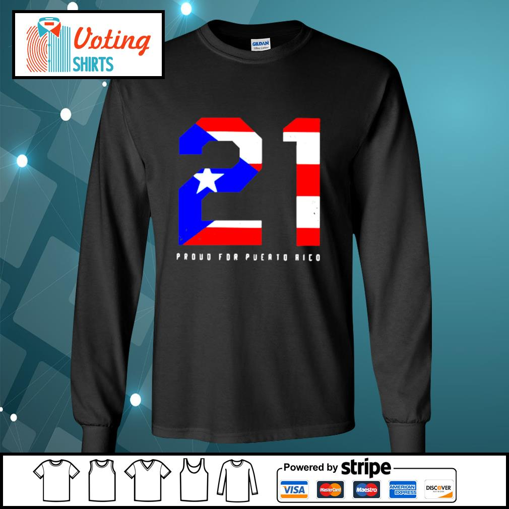 21 Proud for Puerto Rico American flag s longsleeve-tee