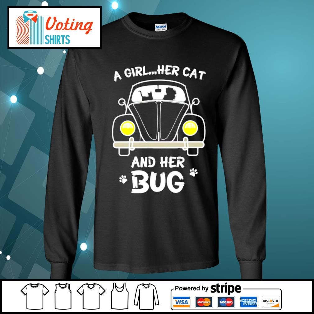 A girl her cat and her bug s longsleeve-tee