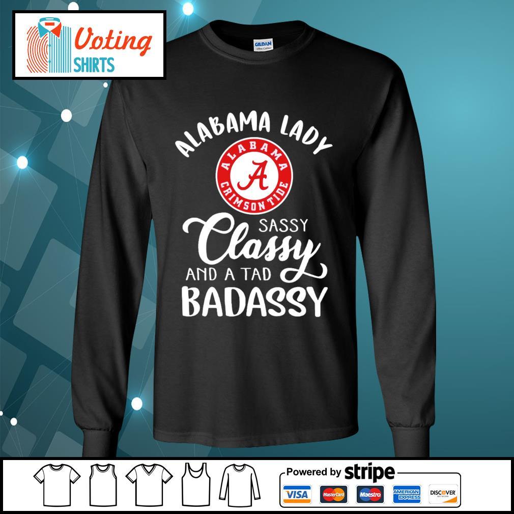 Alabama Crimson Tide lady sassy classy and a tab badassy s longsleeve-tee