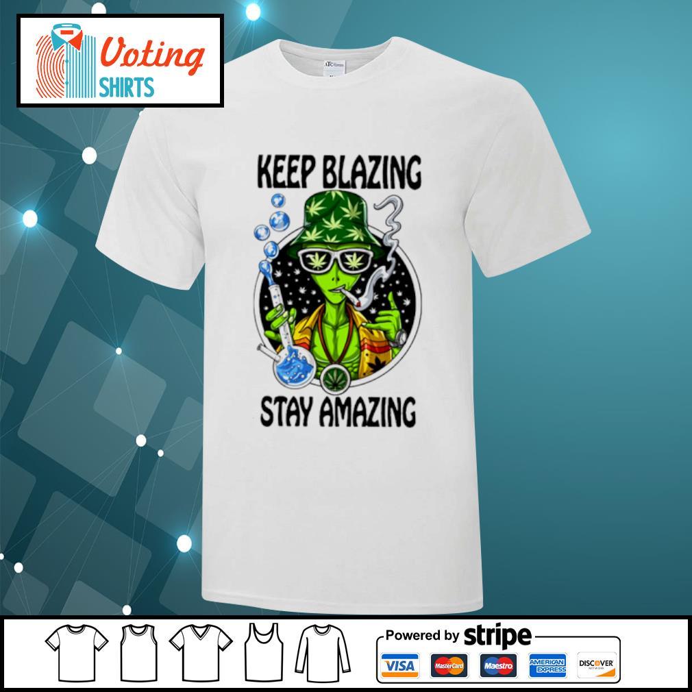 Alien cartoon smoking weed keep blazing stay amazing shirt