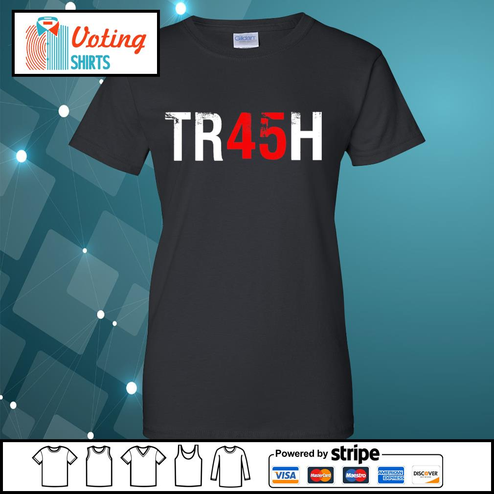 Anti Trump Tr45H Trash 45 s ladies-tee