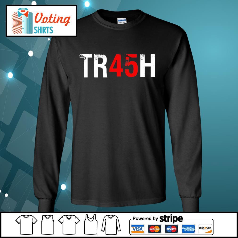 Anti Trump Tr45H Trash 45 s longsleeve-tee