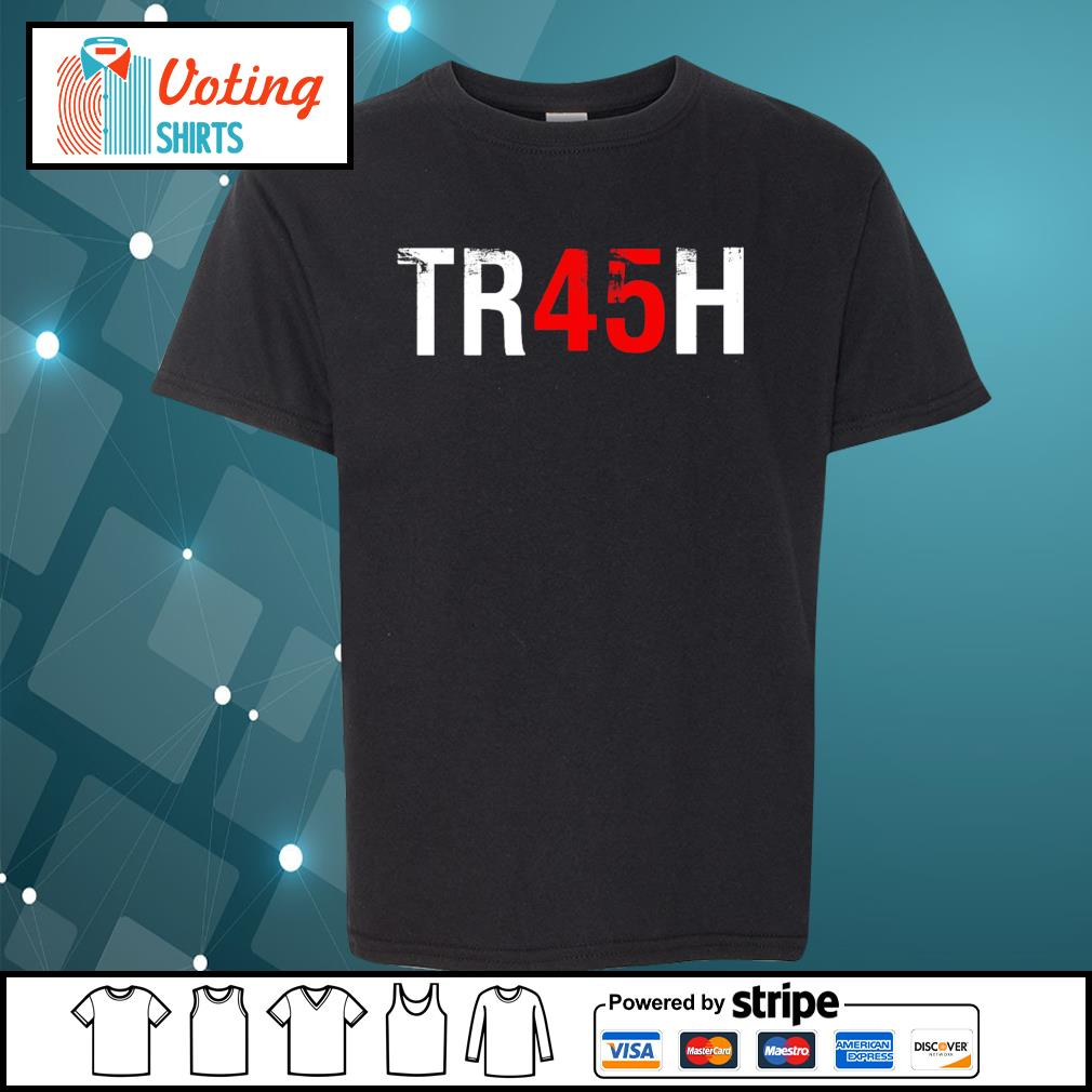 Anti Trump Tr45H Trash 45 s youth-tee