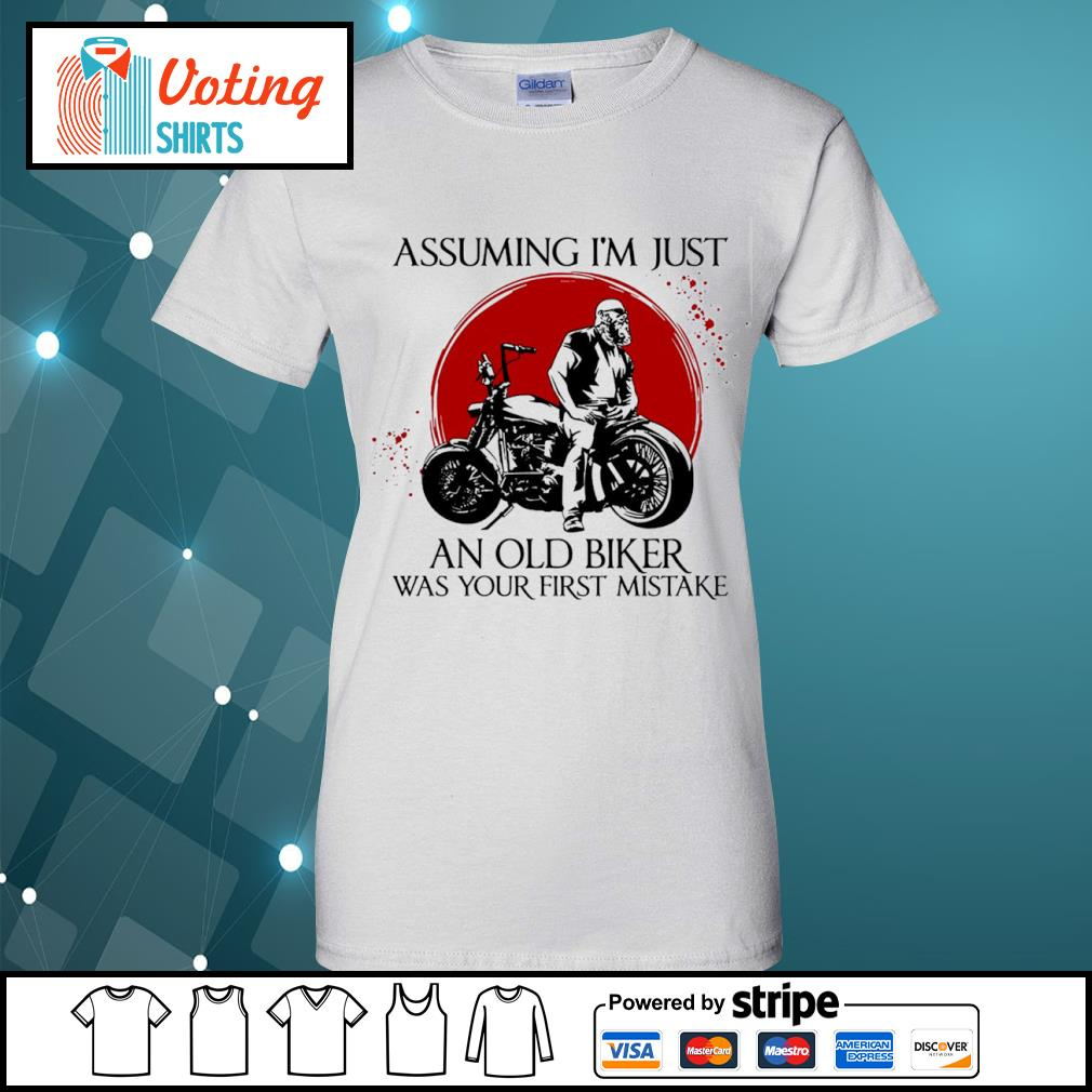 Assuming I'm just an old biker was your first mistake s ladies-tee