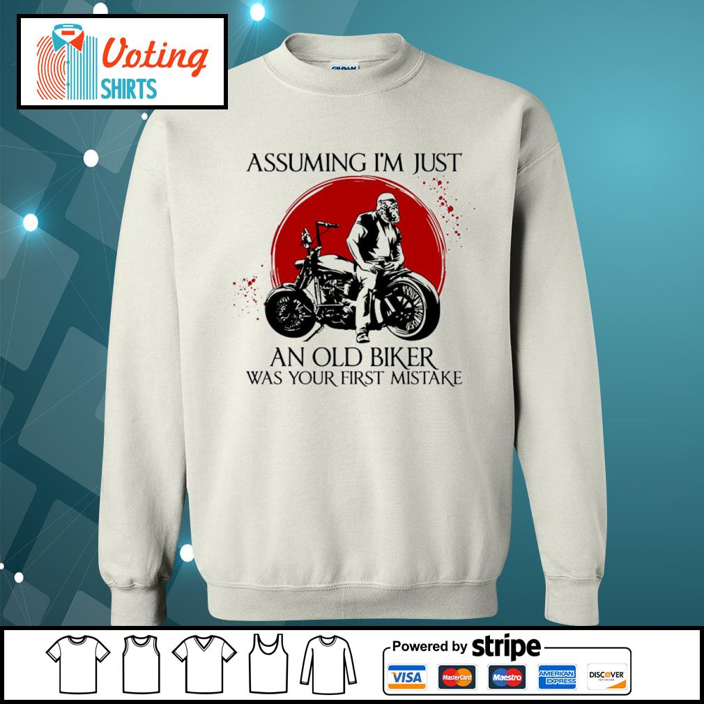 Assuming I'm just an old biker was your first mistake s sweater