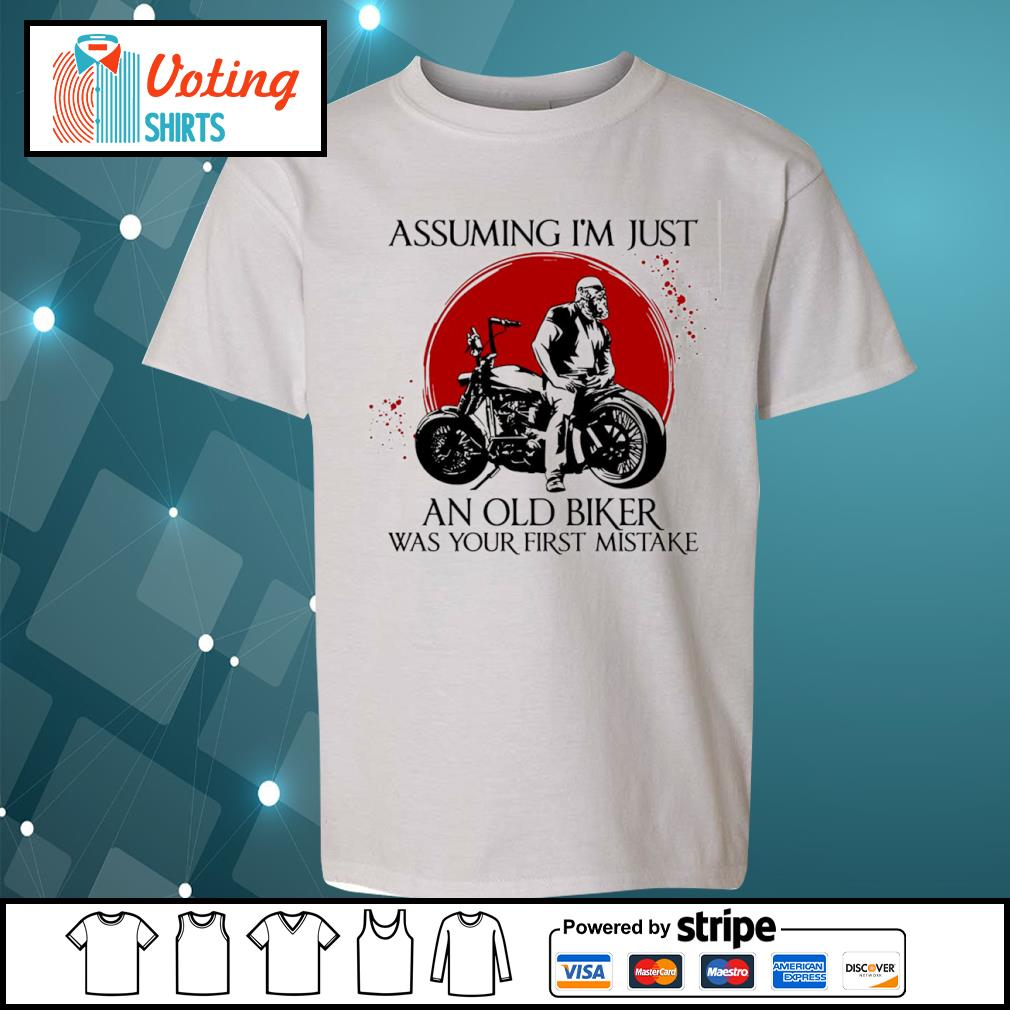 Assuming I'm just an old biker was your first mistake s youth-tee