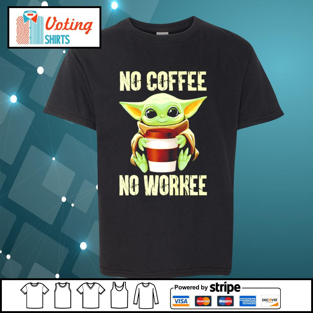 Baby Yoda no coffee no workee s youth-tee