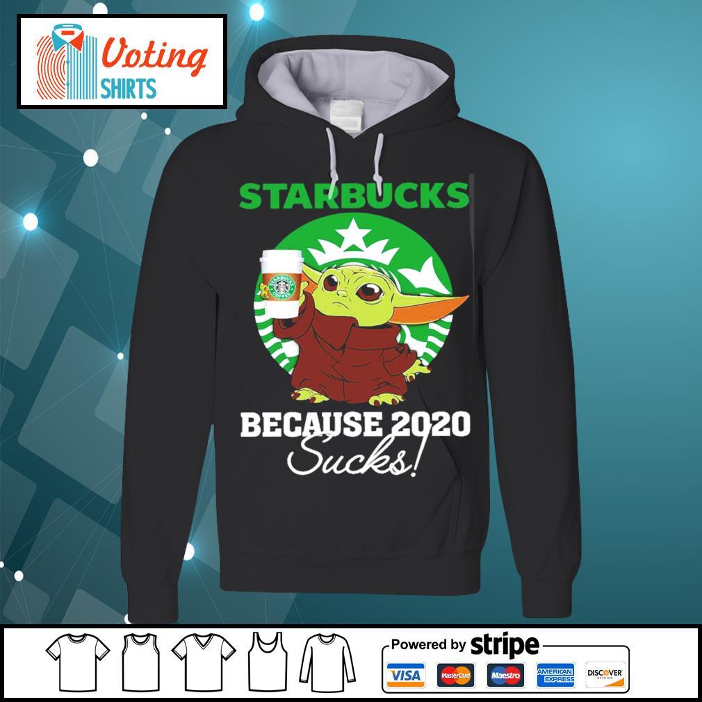 Baby Yoda Starbucks because 2020 sucks s hoodie