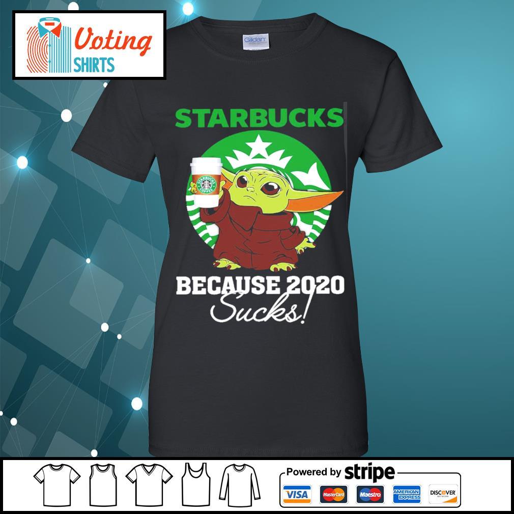 Baby Yoda Starbucks because 2020 sucks s ladies-tee