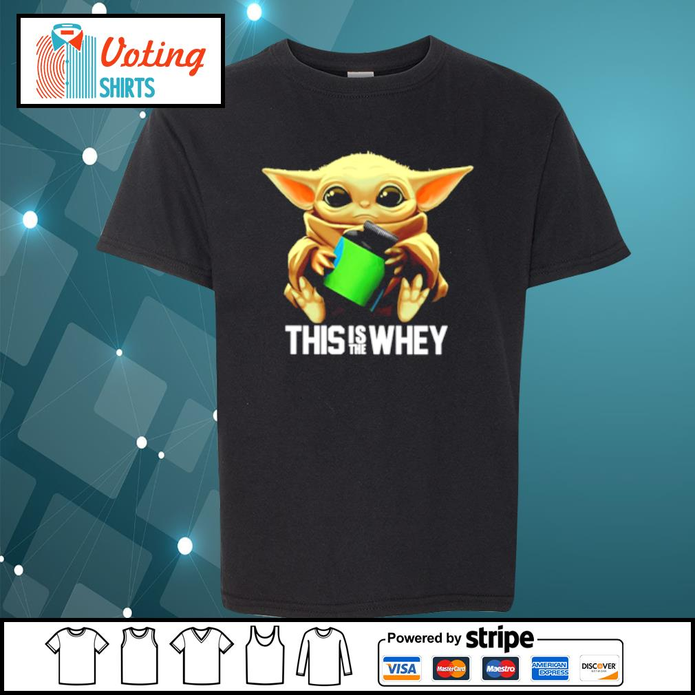 Baby Yoda this is the whey s youth-tee