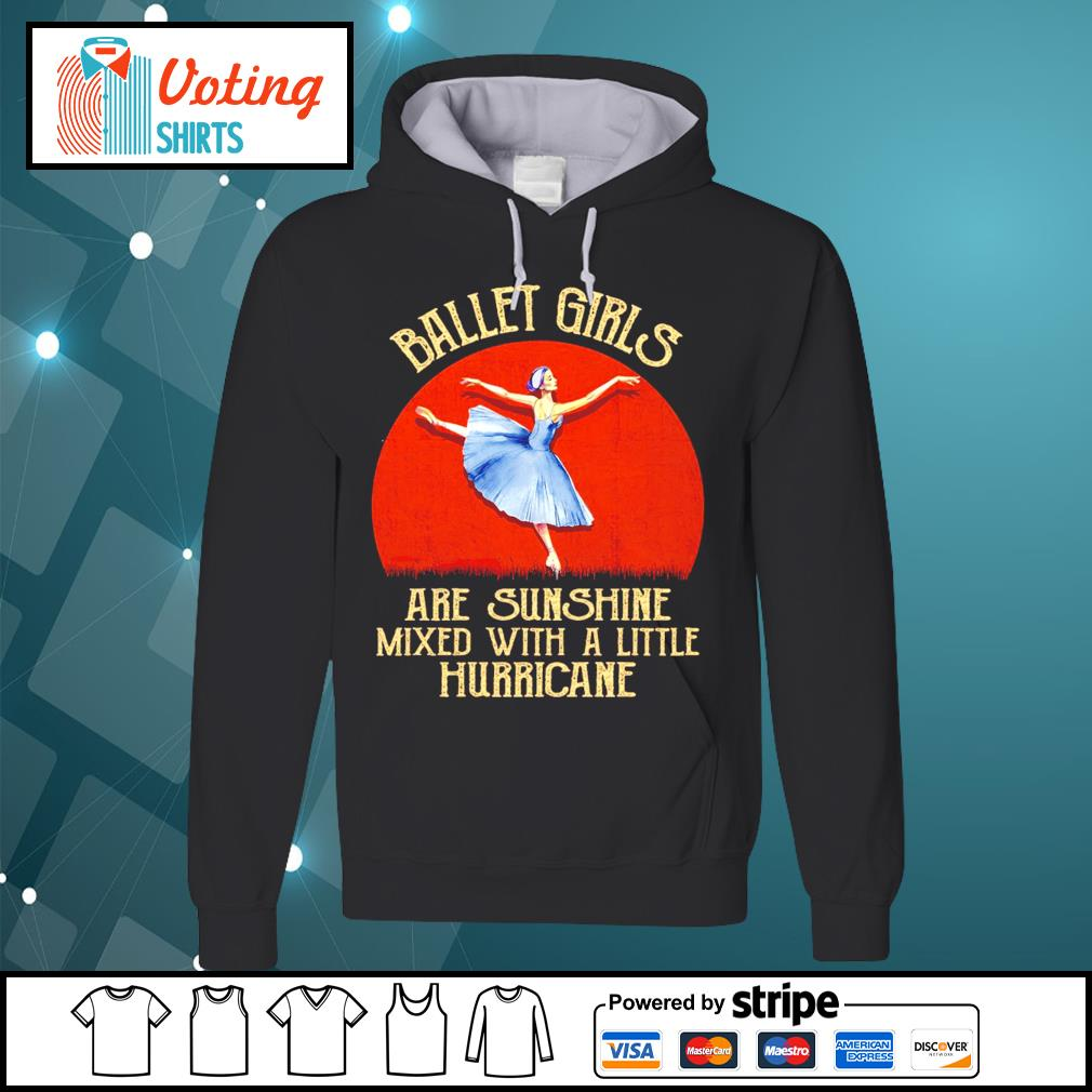 Ballet girl are sunshine mixed with a little hurricane halloween s hoodie
