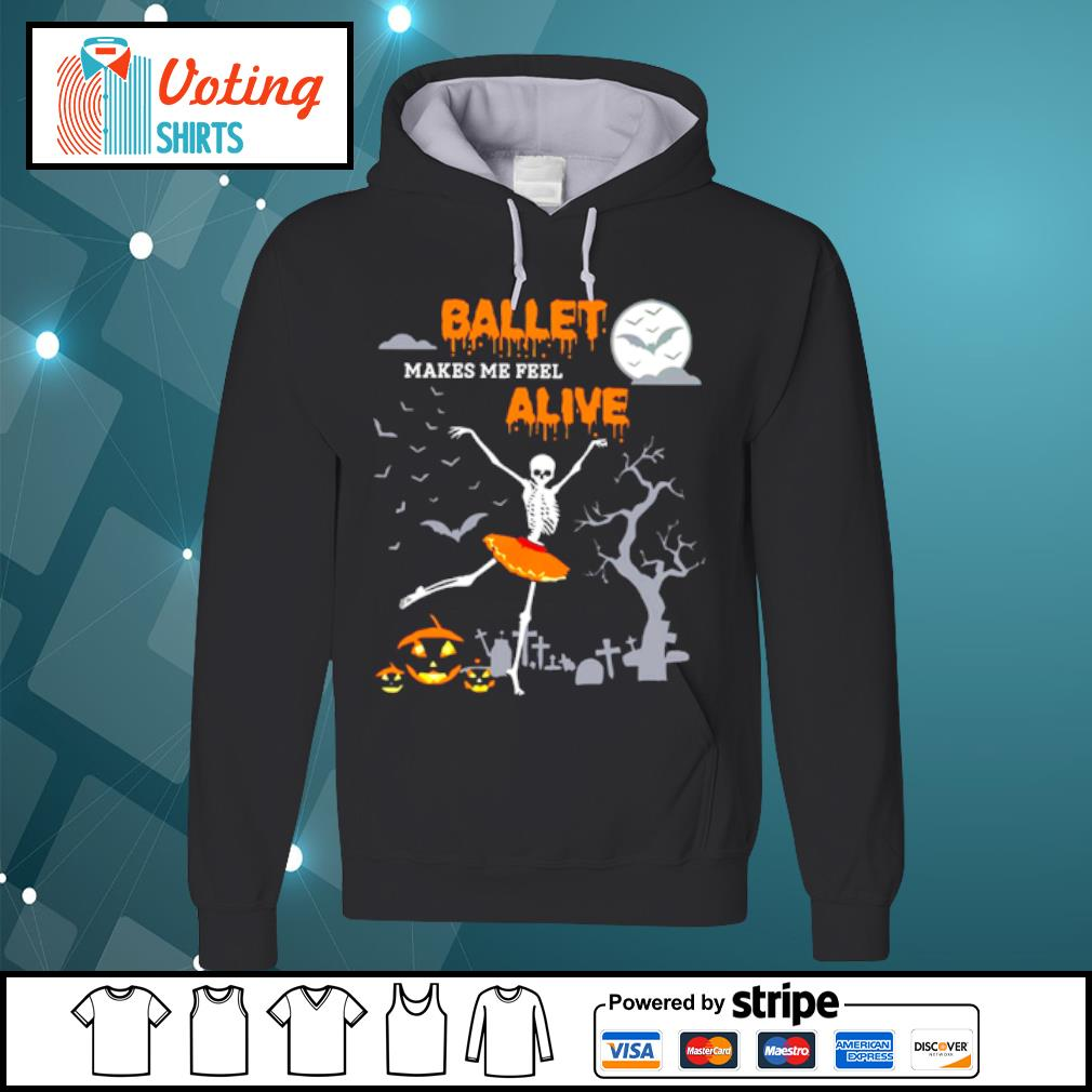 Ballet makes me feel alive halloween s hoodie